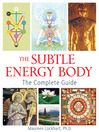 The Subtle Energy Body (eBook): The Complete Guide